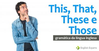 CAPA 390x200 - PRONOMES DEMOSTRATIVOS: THIS, THAT, THESE, THOSE.