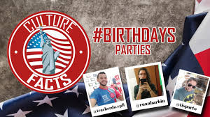 culture facts - CULTURE FACTS - BIRTHDAY PARTIES